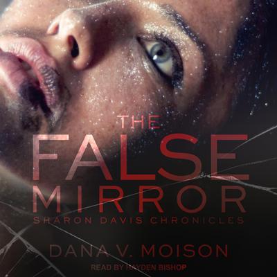 The False Mirror Audiobook, by Dana V. Moison