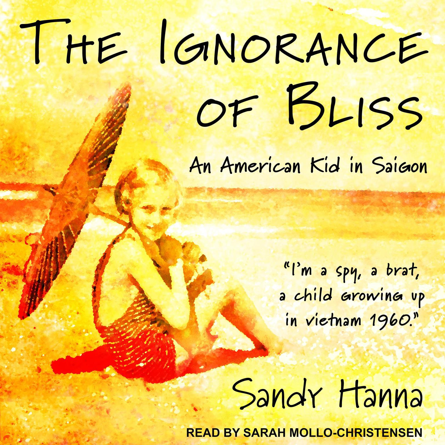 Printable The Ignorance of Bliss: An American Kid in Saigon Audiobook Cover Art