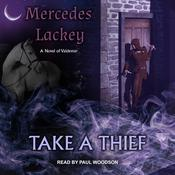 Take a Thief: A Novel of Valdemar Audiobook, by Mercedes Lackey