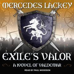 Exile's Valor: A Novel of Valdemar Audiobook, by Mercedes Lackey