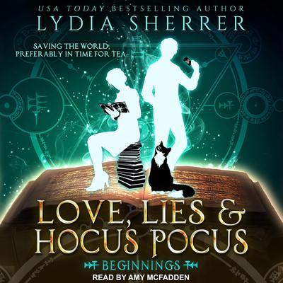 Love, Lies, and Hocus Pocus: Beginnings Audiobook, by Lydia Sherrer