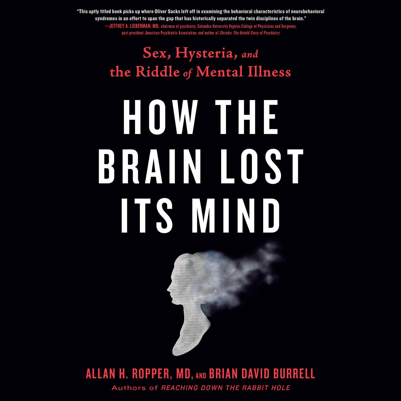 Printable How the Brain Lost Its Mind: Sex, Hysteria, and the Riddle of Mental Illness Audiobook Cover Art