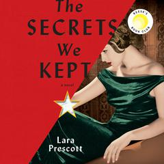 The Secrets We Kept: A novel Audiobook, by Lara Prescott