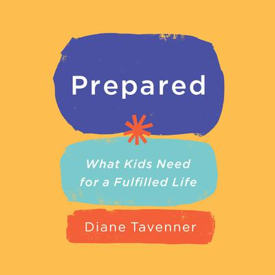 Prepared: What Kids Need for a Fulfilled Life Audiobook, by Diane Tavenner