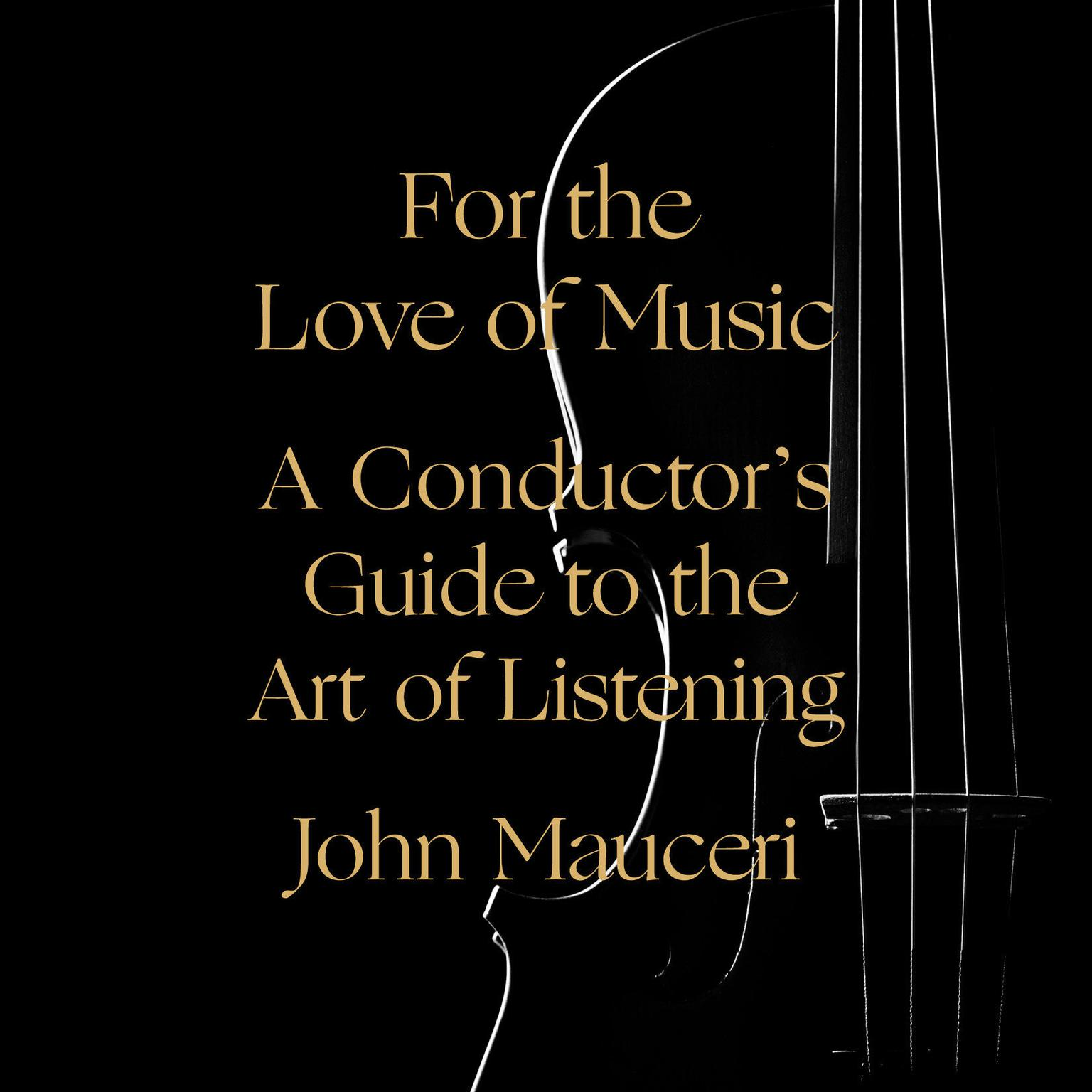 Printable For the Love of Music: A Conductor's Guide to the Art of Listening Audiobook Cover Art
