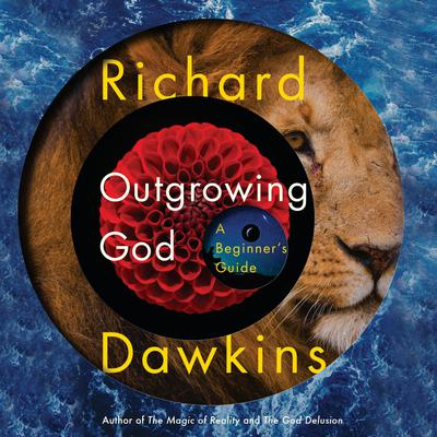 Outgrowing God: A Beginners Guide Audiobook, by Richard Dawkins