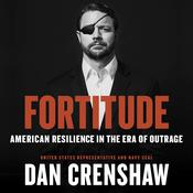 Fortitude: American Resilience in the Era of Outrage Audiobook, by Dan Crenshaw