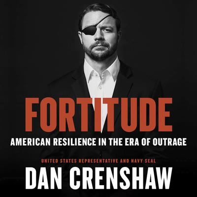 Fortitude: American Resilience in the Era of Outrage Audiobook, by