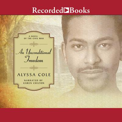 An Unconditional Freedom Audiobook, by Alyssa Cole