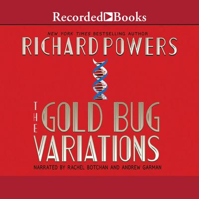 The Gold Bug Variations Audiobook, by Richard Powers