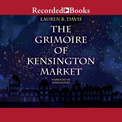 The Grimoire of Kensington Market Audiobook, by Lauren B. Davis