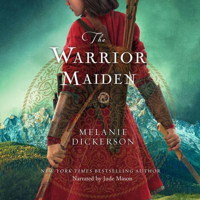 The Warrior Maiden Audiobook, by Melanie Dickerson
