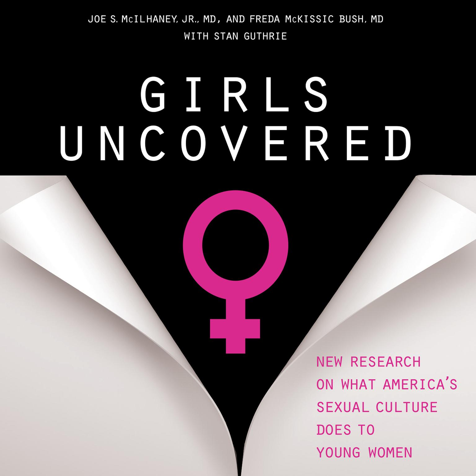 Printable Girls Uncovered: New Research on what America's Sexual Culture Does to Young Women Audiobook Cover Art