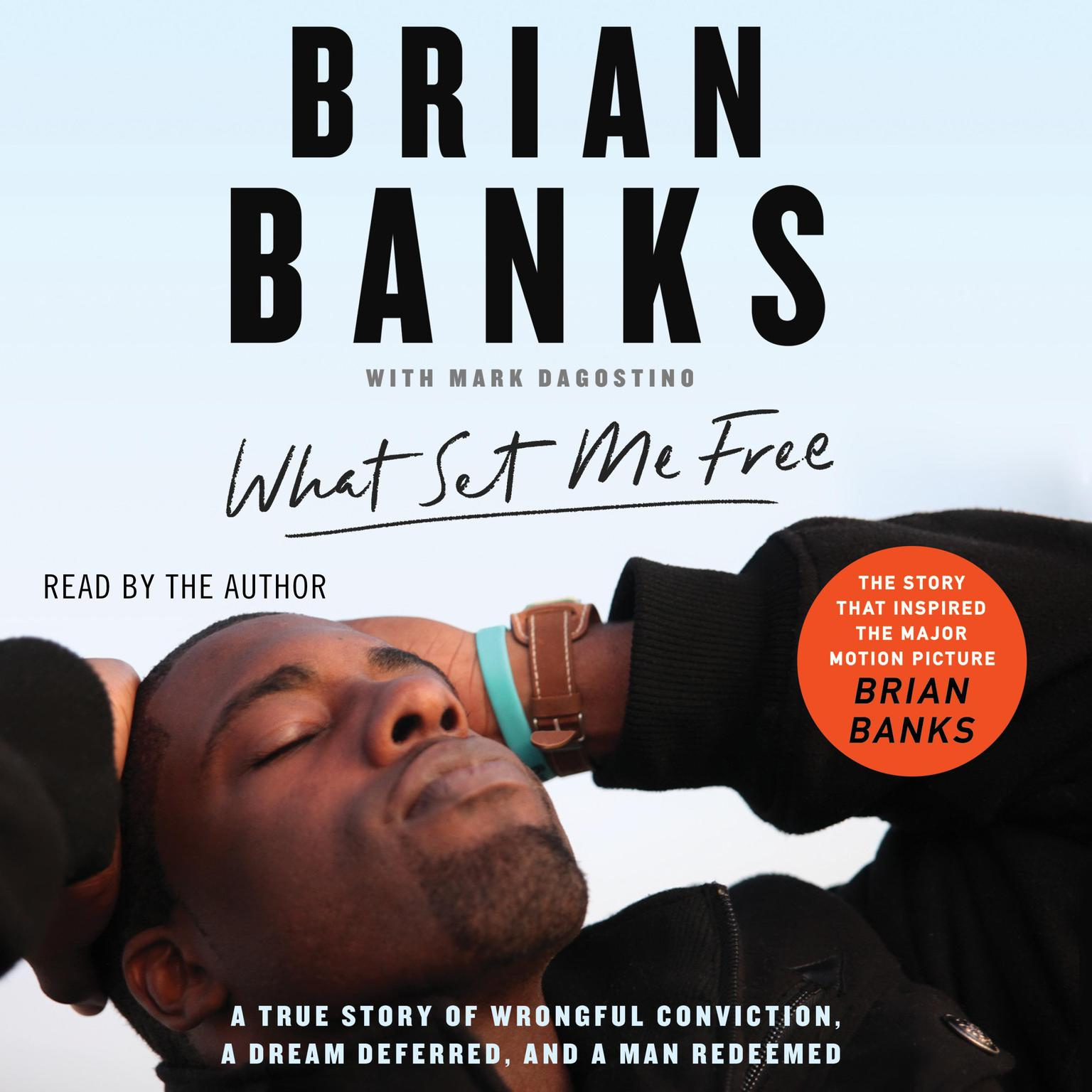 Printable What Set Me Free (The Story That Inspired the Major Motion Picture Brian Banks): A True Story of Wrongful Conviction, a Dream Deferred, and a Man Redeemed Audiobook Cover Art