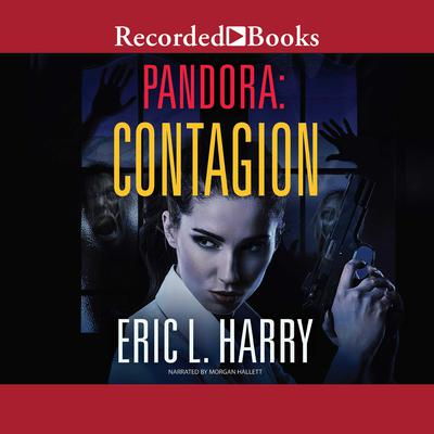 Pandora: Contagion Audiobook, by Eric L. Harry