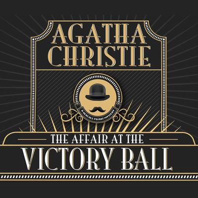 The Affair at the Victory Ball Audiobook, by Agatha Christie