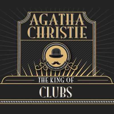 The King of Clubs Audiobook, by Agatha Christie