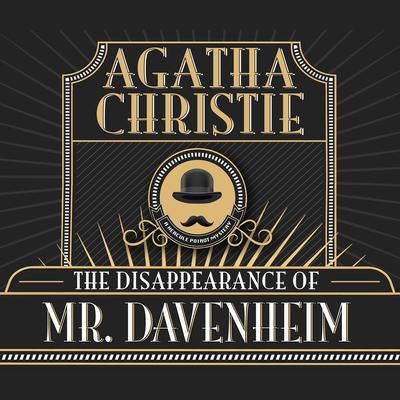 The Disappearance of Mr. Davenheim Audiobook, by Agatha Christie