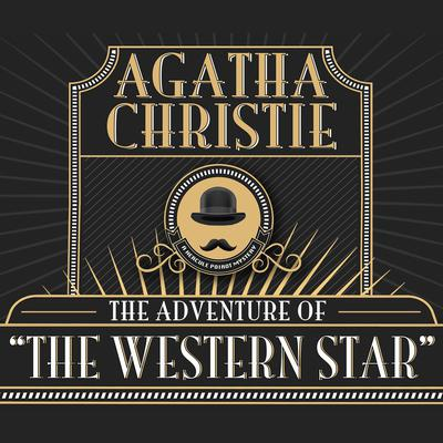 The Adventure of the Western Star Audiobook, by Agatha Christie