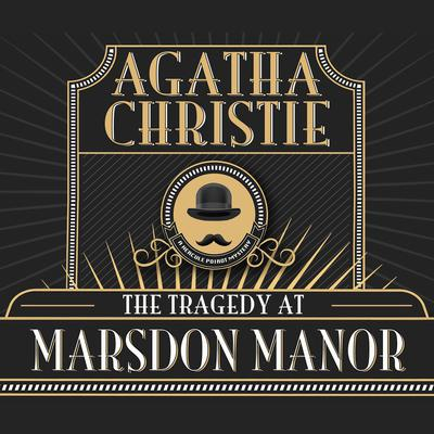The Tragedy at Marsdon Manor Audiobook, by Agatha Christie