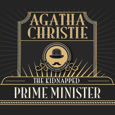 The Kidnapped Prime Minister Audiobook, by Agatha Christie
