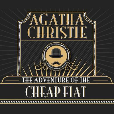 The Adventure of the Cheap Fiat Audiobook, by Agatha Christie
