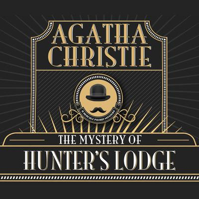 The Mystery of Hunters Lodge Audiobook, by Agatha Christie