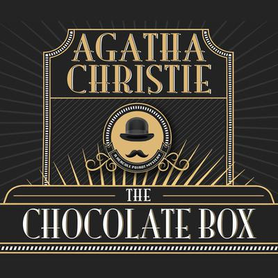 The Chocolate Box Audiobook, by Agatha Christie