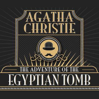 The Adventure of the Egyptian Tomb Audiobook, by Agatha Christie