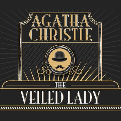 The Veiled Lady Audiobook, by Agatha Christie