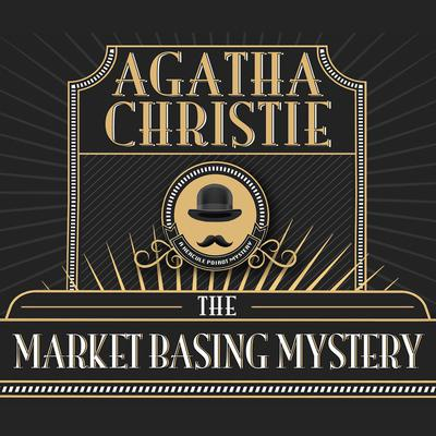 The Market Basing Mystery Audiobook, by Agatha Christie