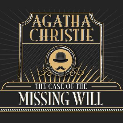 The Case of the Missing Will Audiobook, by Agatha Christie