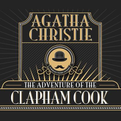 The Adventure of the Clapham Cook Audiobook, by Agatha Christie