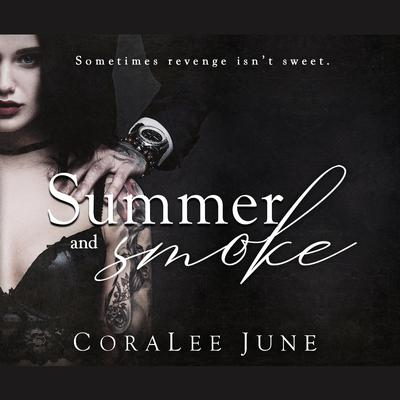 Summer and Smoke Audiobook, by Coralee June