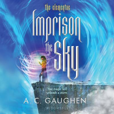 Imprison the Sky Audiobook, by A.C. Gaughen