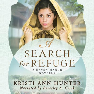 A Search for Refuge Audiobook, by Kristi Ann Hunter
