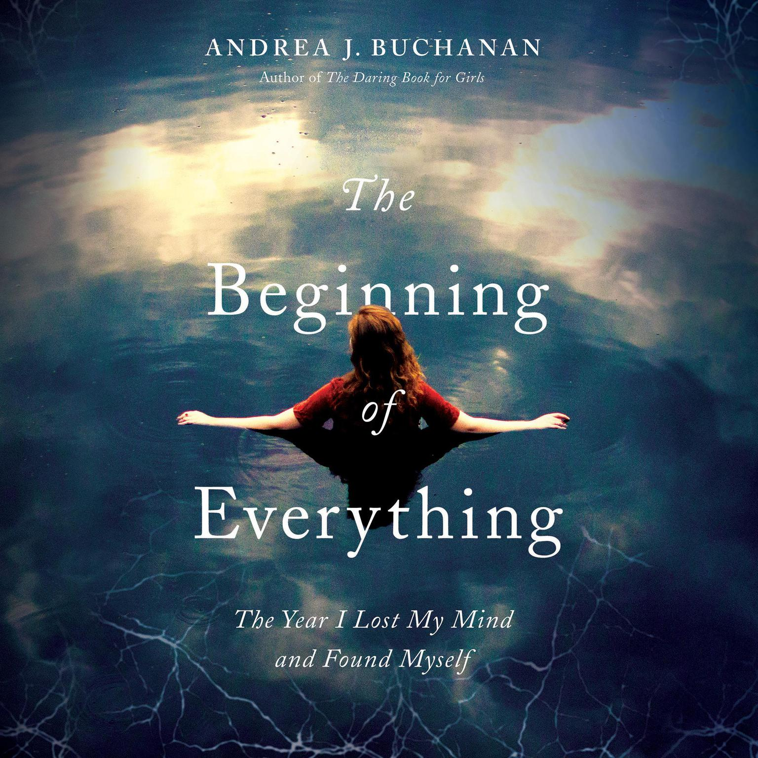 Printable The Beginning of Everything: The Year I Lost My Mind and Found Myself Audiobook Cover Art