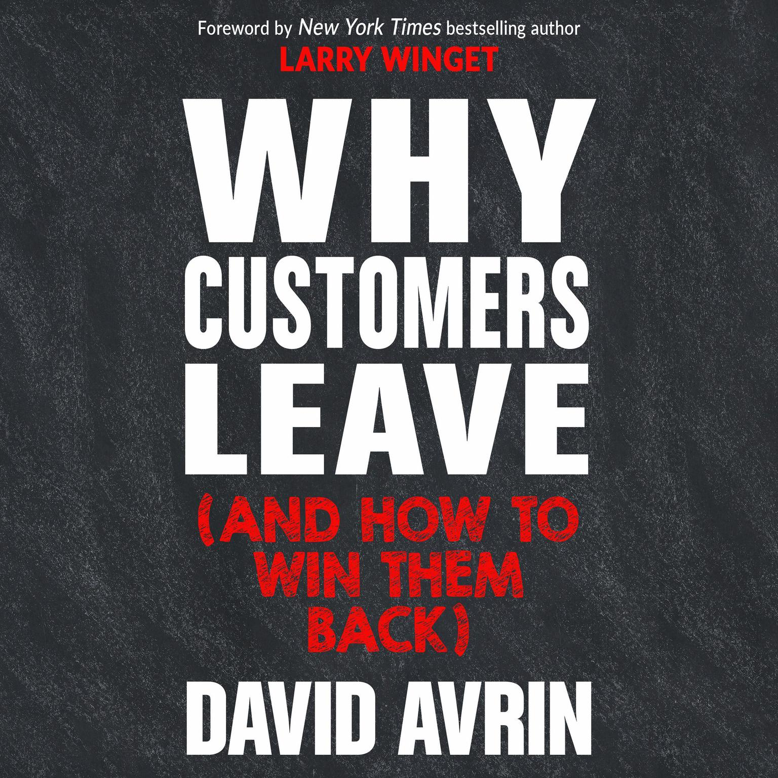 Printable Why Customers Leave (and How to Win Them Back): (24 Reasons People are Leaving You for Competitors, and How to Win Them Back*) Audiobook Cover Art