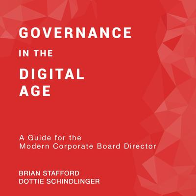 Governance in the Digital Age: A Guide for the Modern Corporate Board Director Audiobook, by Dottie Schindlinger