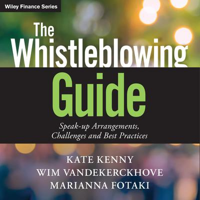 The Whistleblowing Guide: Speak-up Arrangements, Challenges and Best Practices Audiobook, by Kate Kenny
