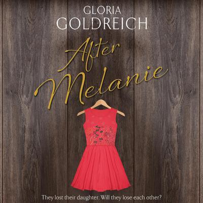 After Melanie Audiobook, by Gloria Goldreich