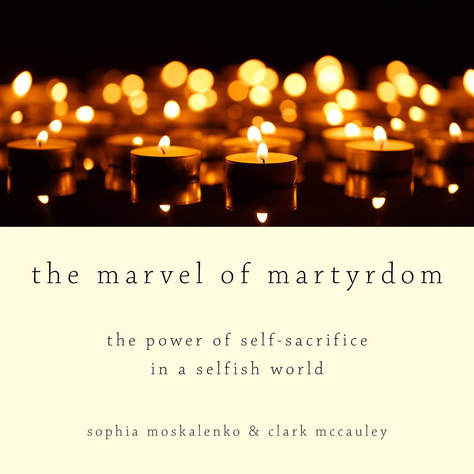 Printable The Marvel of Martyrdom: The Power of Self-Sacrifice in a Selfish World Audiobook Cover Art