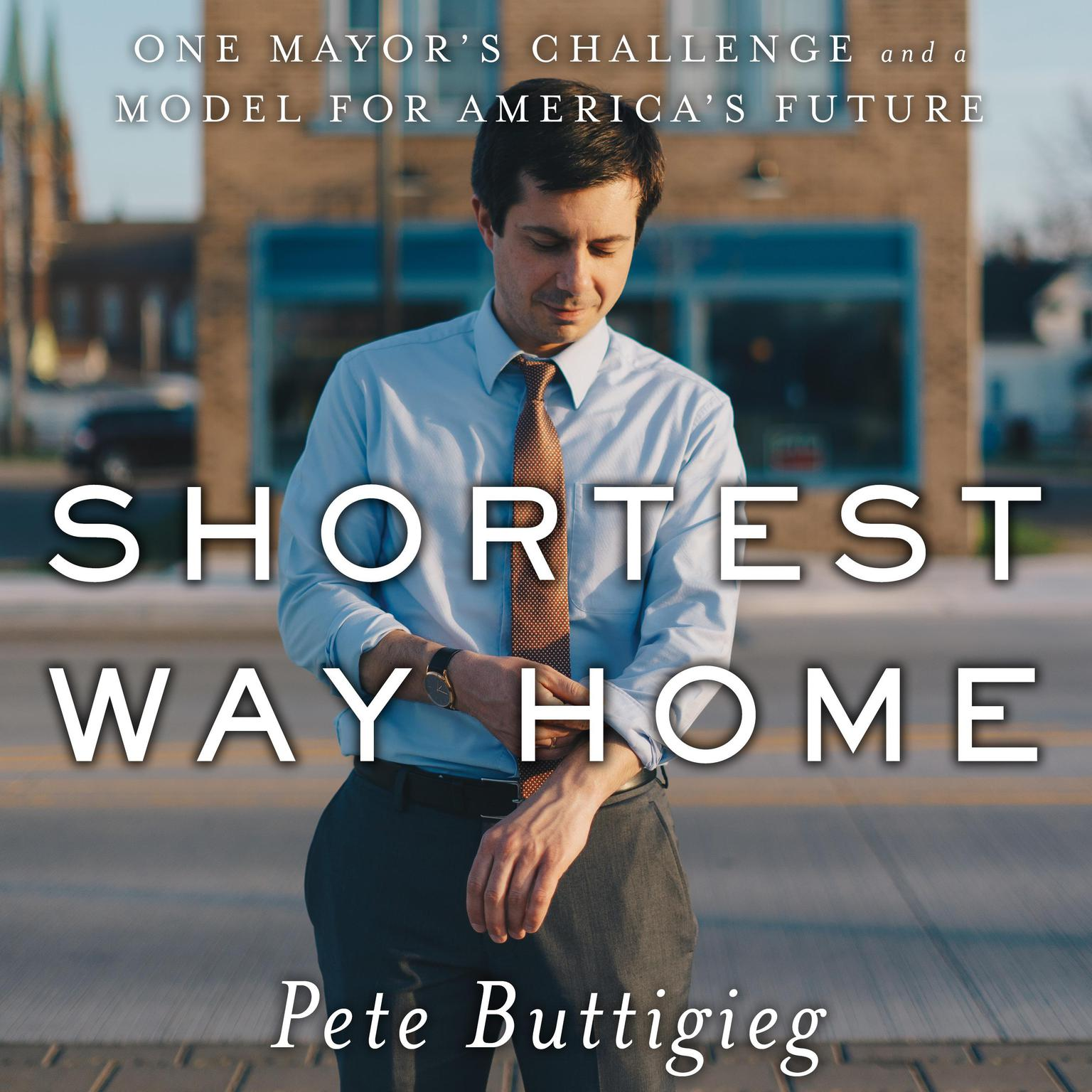 Printable Shortest Way Home: One Mayor's Challenge and a Model for America's Future Audiobook Cover Art