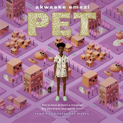 Pet Audiobook, by Akwaeke Emezi