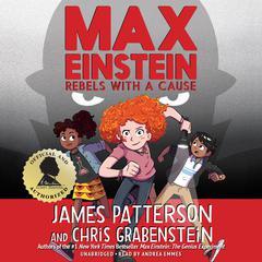 Max Einstein: Rebels with a Cause Audiobook, by Chris Grabenstein, James Patterson