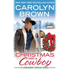 Christmas with a Cowboy Audiobook, by Carolyn Brown