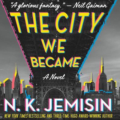 The City We Became: A Novel Audiobook, by N. K. Jemisin