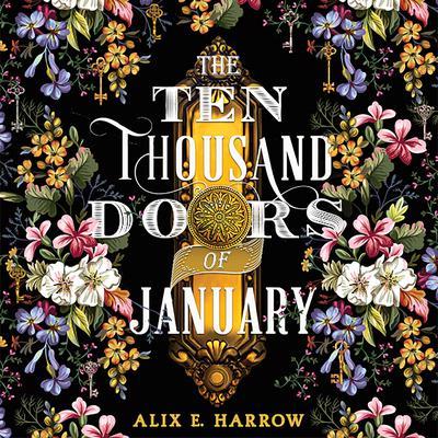 The Ten Thousand Doors of January Audiobook, by Alix E. Harrow
