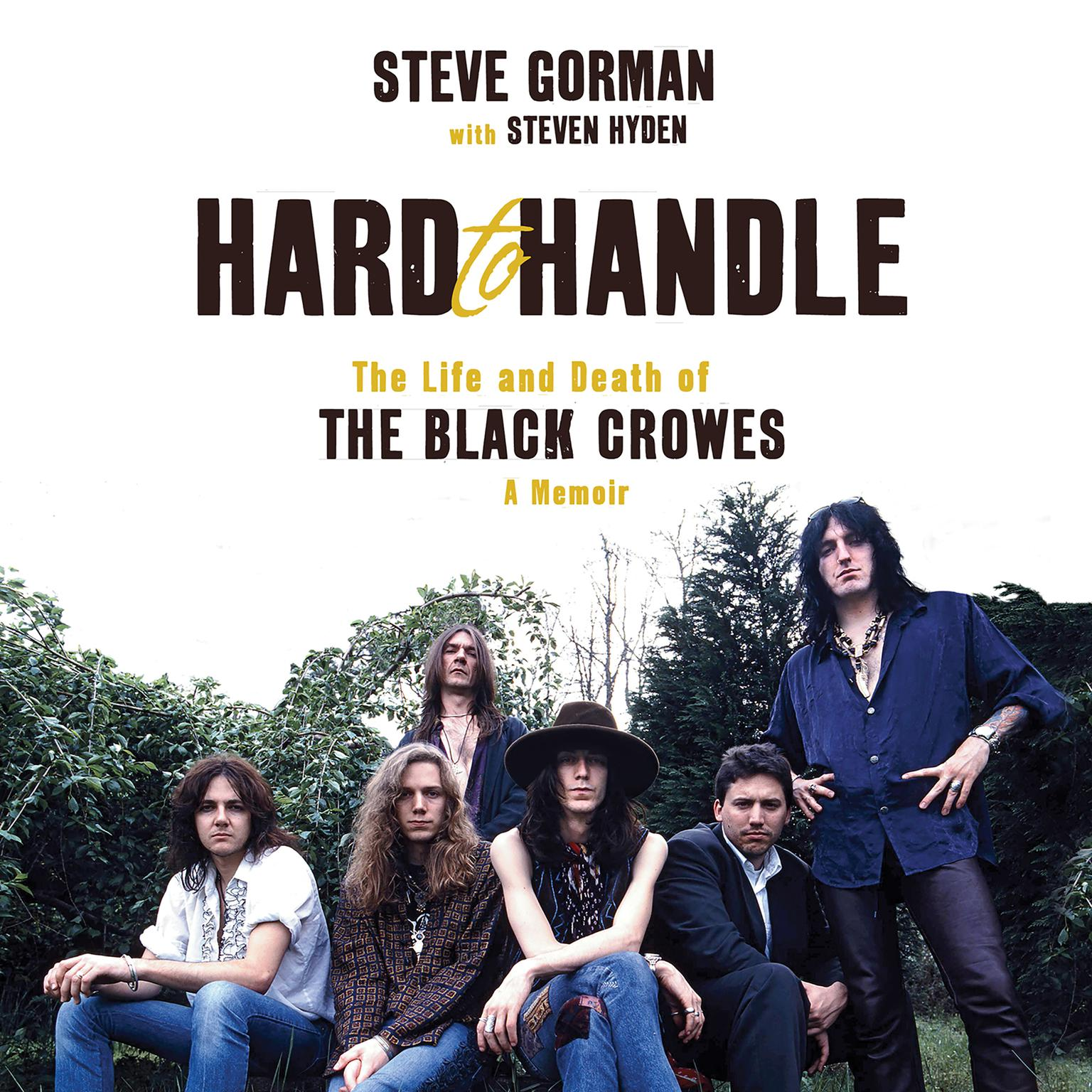 Printable Hard to Handle: The Life and Death of the Black Crowes—A Memoir Audiobook Cover Art