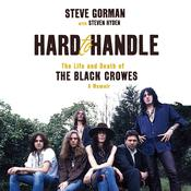 Hard to Handle: The Life and Death of the Black Crowes—A Memoir Audiobook, by Steve Gorman